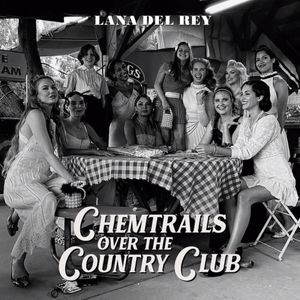 Album cover for Lana Del Rey - Chemtrails Over the Country Club