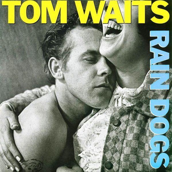 Album artwork of 'Rain Dogs' by Tom Waits
