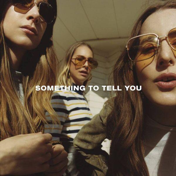 Album artwork of 'Something to Tell You' by Haim
