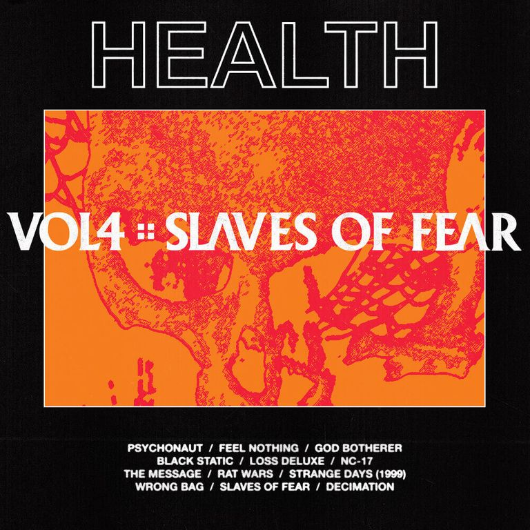 Album artwork of 'Vol. 4 :: Slaves of Fear' by HEALTH