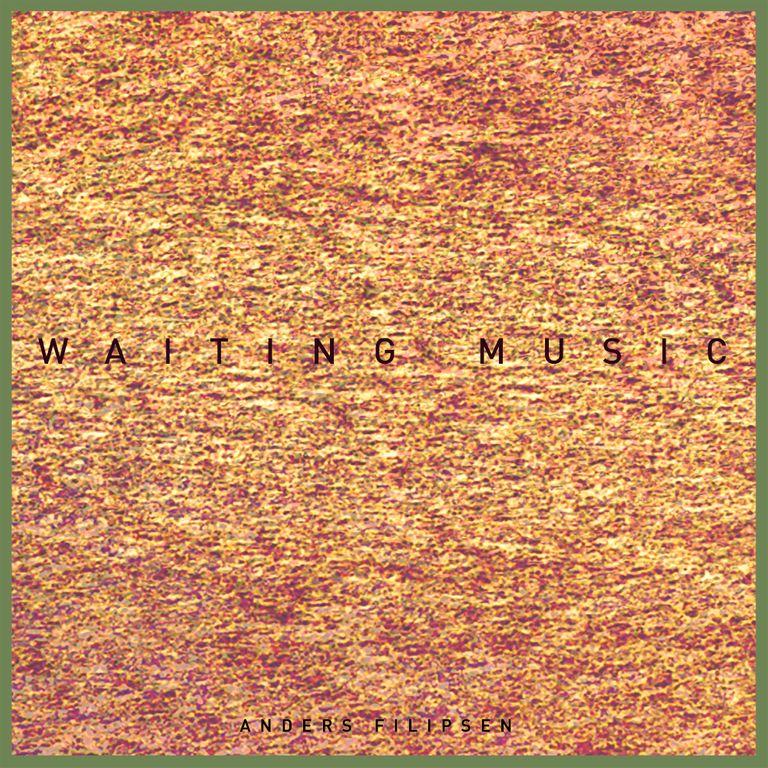 Album artwork of 'Waiting Music' by Anders Filipsen
